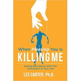 When Pleasing You is Killing Me by Dr. Les Carter