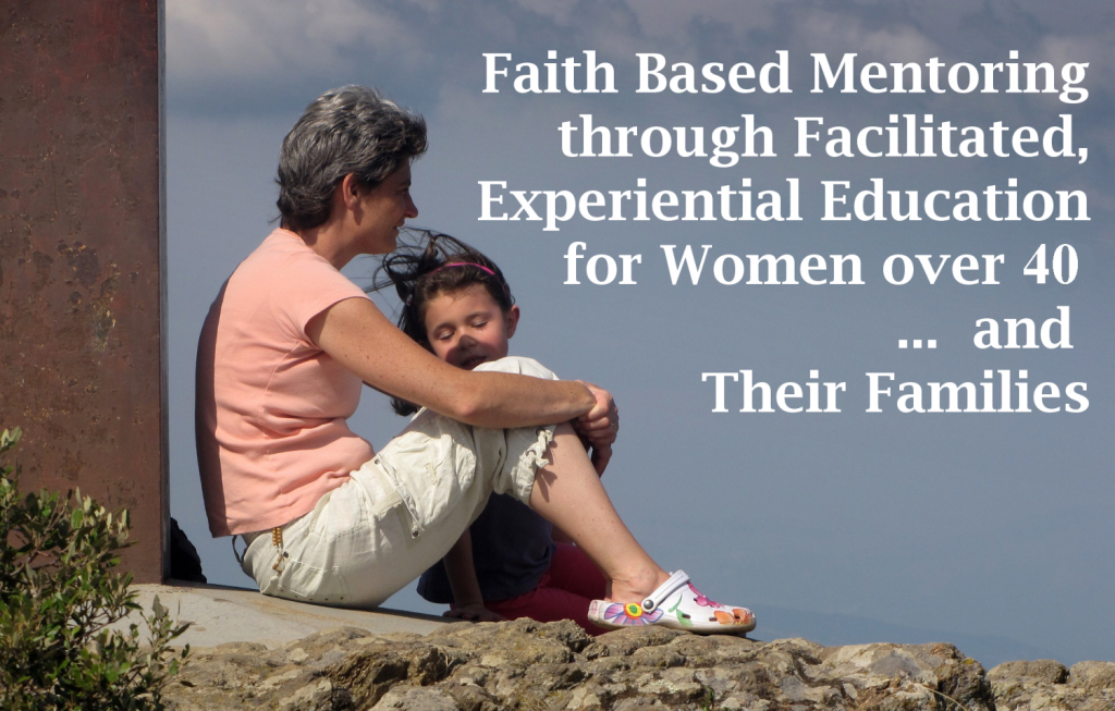 Faith based mentoring for women over forty - and their families